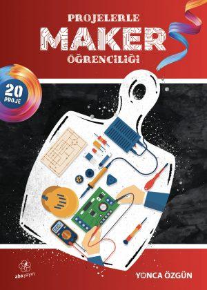 Projelerle Maker Öğrenciliği