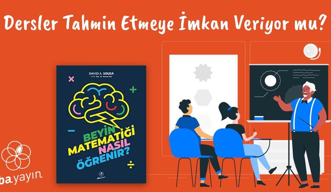 Matematik Ders İçeriği: Dersler Tahmine İmkan Veriyor mu?