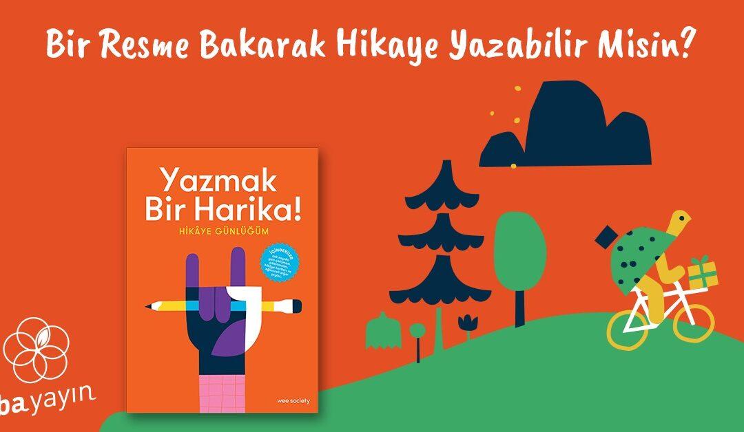Resimli Çocuk Kitapları: Bir Resme Bakarak Hikaye Yazmak