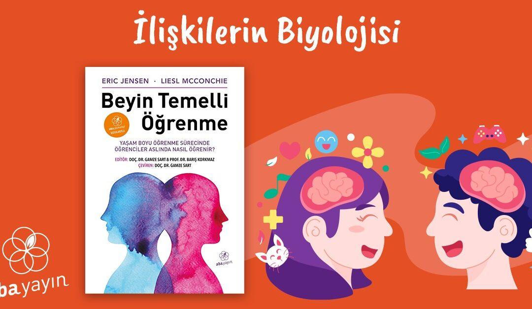İlişkilerin Biyolojisi- Beyin Temelli Öğrenme