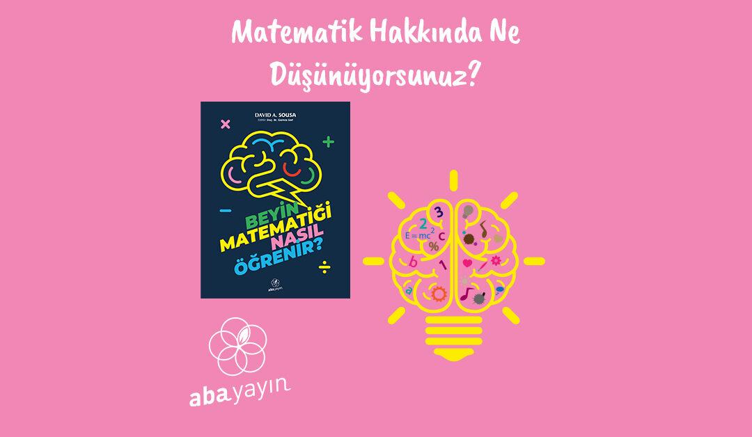 Matematik Dersi Hakkında Ne Düşünüyorsunuz?