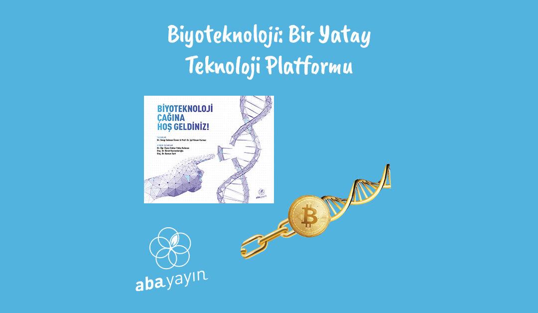 Biyoteknoloji: Bir Yatay Teknoloji Platformu