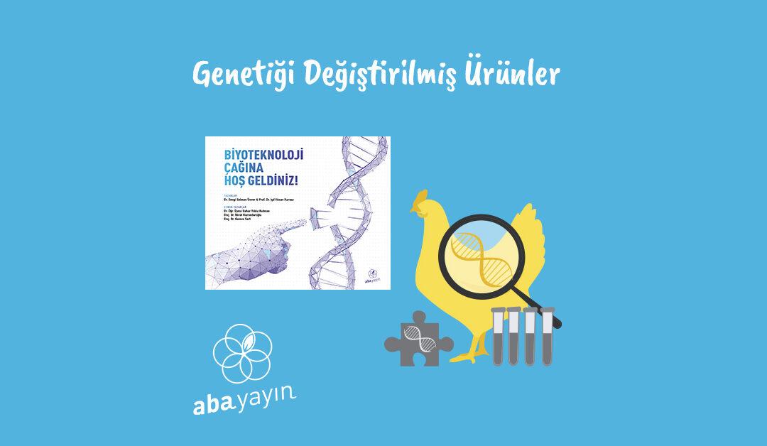 Genetiği Değiştirilmiş Ürünler