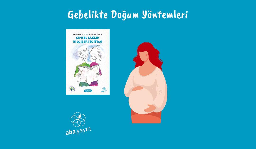 Gebelikte Doğum Yöntemleri