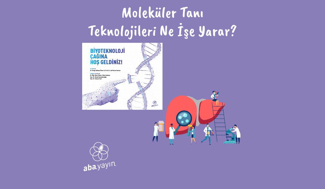 Moleküler Tanı Teknolojileri Ne İşe Yarar?