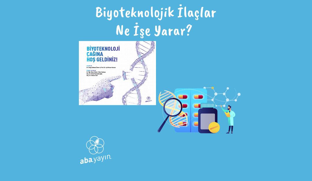 Biyoteknolojik İlaçlar Ne İşe Yarar?