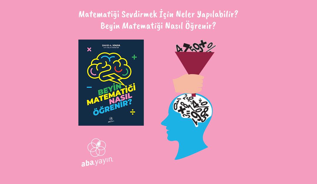 Matematiği Sevdirmek İçin Neler Yapılabilir?