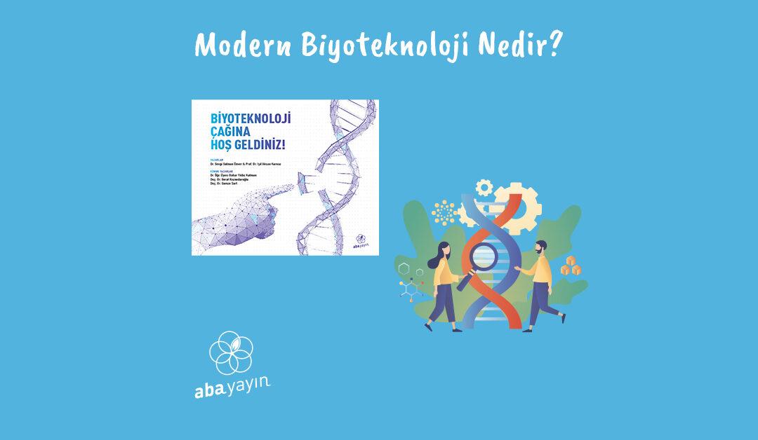 Modern Biyoteknoloji Nedir?